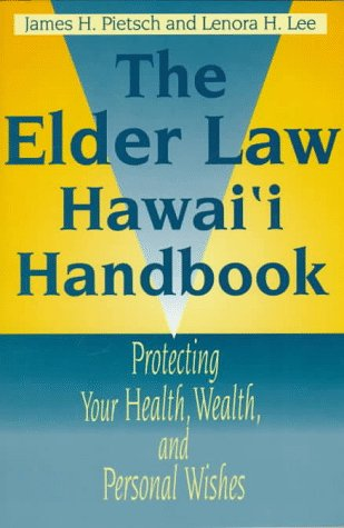 9780824818883: The Elder Law Hawaii Handbook: Protecting Your Health, Wealth, and Personal Wishes (Latitude 20 Books)