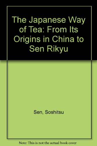 9780824818975: The Japanese Way of Tea: From Its Origins in China to Sen Rikyu