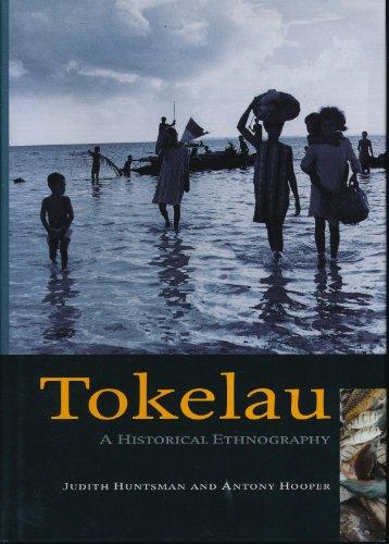 Tokelau: A Historical Ethnography: Huntsman, Judith; Hooper,