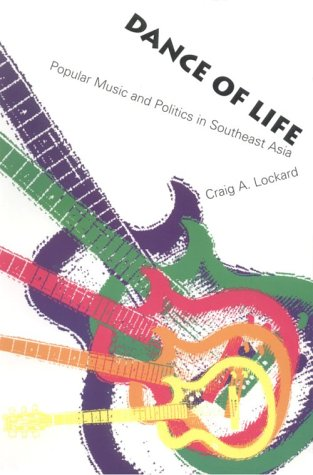 9780824819187: Dance of Life: Popular Music and Politics in Southeast Asia