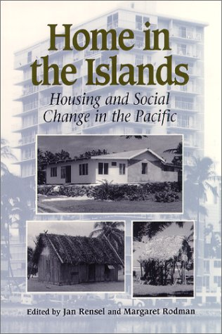 Home in the Islands: Housing and Social: Jan Rensel, Margaret