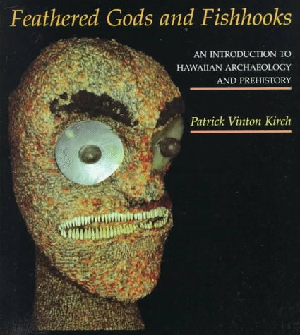 Feathered Gods and Fishhooks: Kirch, Patrick Vinton