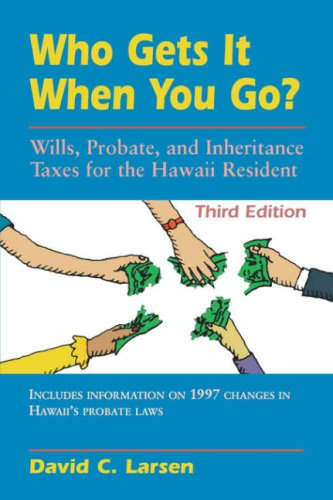 9780824819408: Who Gets It When You Go?: Wills, Probate, and Inheritance Taxes for the Hawaii Resident (Latitude 20 Books (Paperback))