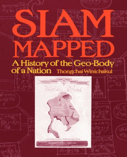 9780824819743: Siam Mapped: A History of the Geo-Body of a Nation