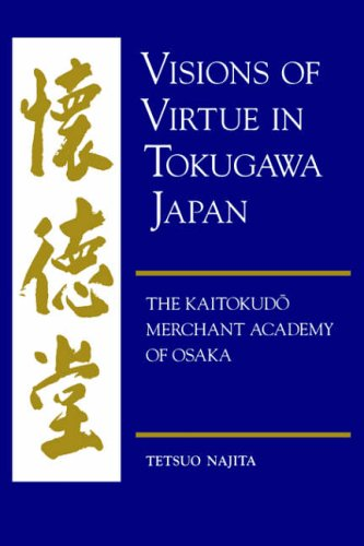 9780824819910: Visions of Virtue in Tokugawa Japan: The Kaitokudo Merchant Academy of Osaka