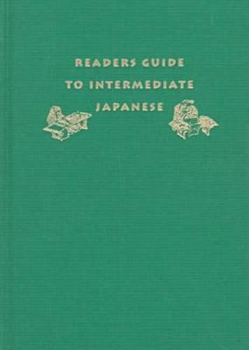 9780824819934: Readers Guide to Intermediate Japanese: A Quick Reference to Written Expressions (English and Japanese Edition)