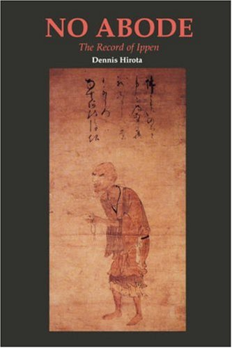 No Abode: The Record of Ippen (Rev) (Ryukoku-Ibs Studies in Buddhist Thought and Tradition): Hirota...