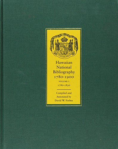 Hawaiian National Bibliography, 1780-1900: Volume 1: 1780-1830