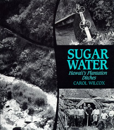 9780824820442: Sugar Water: Hawaii's Plantation Ditches