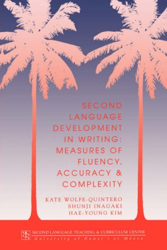 9780824820695: Second Language Development in Writing: Measures of Fluency, Accuracy, and Complexity (Technical Report)