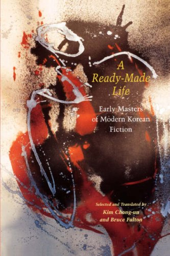 Ready-Made Life: Early Masters of Modern Korean Fiction
