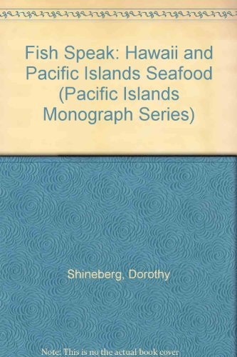 Fish Speak: Hawaii and Pacific Islands Seafood: Pacific Island Laborers and New Caledonia, 1865-...