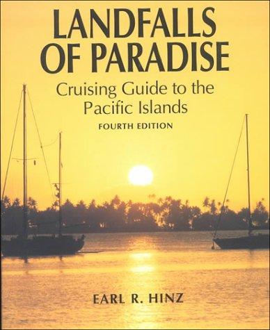 Landfalls of Paradise: Cruising Guide to the Pacific Islands (Latitude 20 Books): Hinz, Earl R.