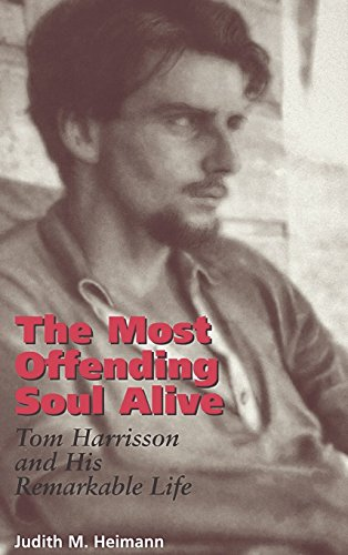 9780824821494: The Most Offending Soul Alive: Tom Harrisson and His Remarkable Life
