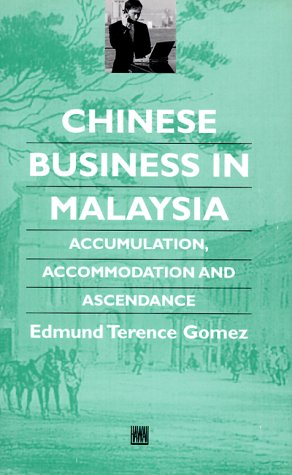9780824821654: Chinese Business in Malaysia: Accumulation, Accommodation, and Ascendance (Chinese Worlds)