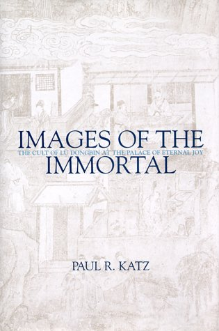 9780824821708: Images of the Immortal: The Cult of Lu Dongbin at the Palace of Eternal Joy