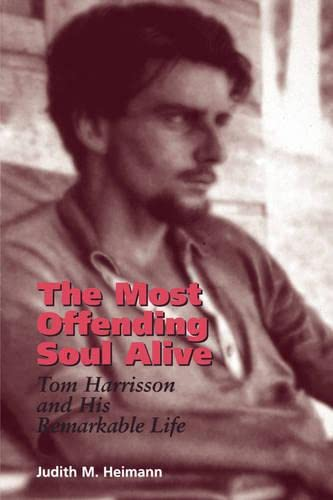 9780824821999: The Most Offending Soul Alive: Tom Harrisson and His Remarkable Life