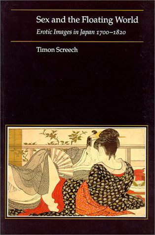 9780824822040: Sex and the Floating World: Erotic Images in Japan, 1700-1820