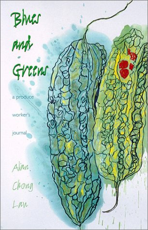 9780824822101: Blues and Greens: A Produce Worker's Journal (Intersections: Asian and Pacific American Transcultural Studies)