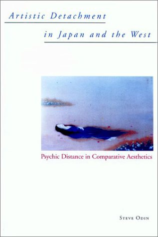 9780824822118: Artistic Detachment in Japan and the West: Psychic Distance in Comparative Aesthetics