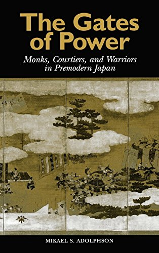 9780824822637: The Gates of Power: Monks, Courtiers, and Warriors in Premodern Japan