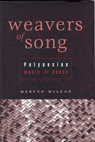 9780824822712: Weavers of Song: Polynesian Music and Dance