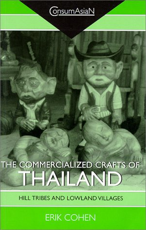 9780824822972: The Commercialized Crafts of Thailand: Hill Tribes and Lowland Villages (ConsumAsiaN)