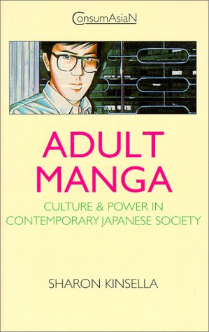 9780824823184: Adult Manga : Culture and Power in Contemporary Japanese Society (Consumasian Book Series)
