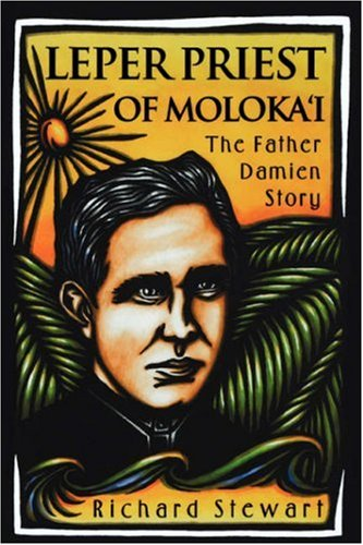 Leper Priest of Moloka'i: The Father Damien Story