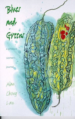 9780824823238: Blues and Greens: A Produce Worker's Journal (Intersections: Asian and Pacific American Transcultural Studies)