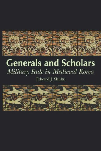 9780824823245: Generals and Scholars: Military Rule in Medieval Korea