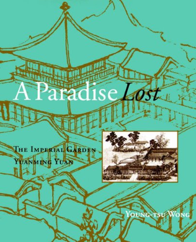 9780824823283: A Paradise Lost: The Imperial Garden Yuanming Yuan