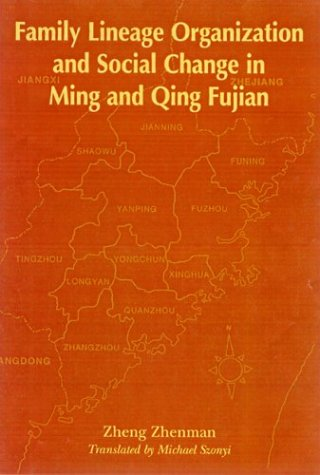 Family Lineage Organization and Social Change in: Zheng Zhenman, Michael