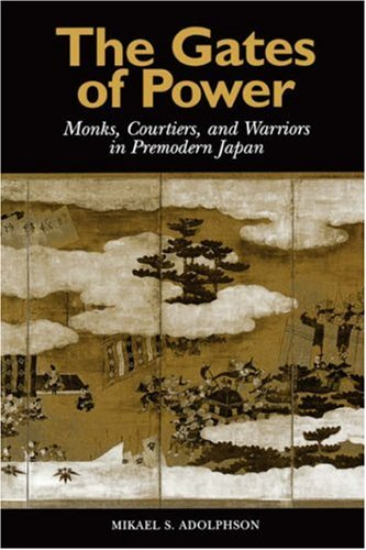 9780824823344: The Gates of Power: Monks, Courtiers, and Warriors in Premodern Japan