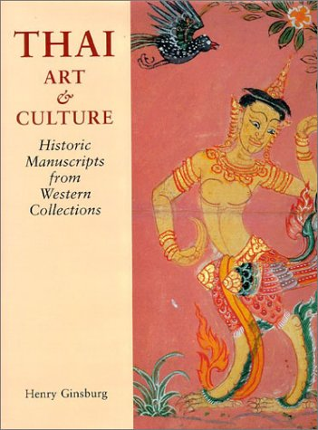 Thai Art and Culture: Historic Manuscripts from Western Collections: Ginsburg, Judith