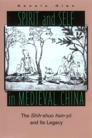 9780824823979: Spirit and Self in Medieval China: The Shih-Shuo Hsin-Yu and Its Legacy