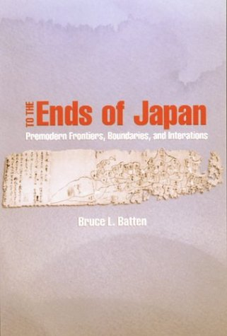 9780824824471: To the Ends of Japan: Premodern Frontiers, Boundaries, and Interactions