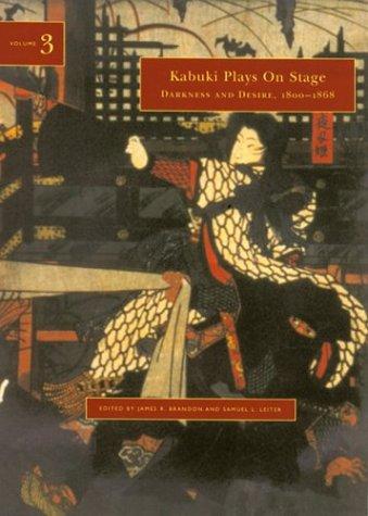 9780824824556: Kabuki Plays On Stage. Volume 3: Darkness and Desire, 1804-1864