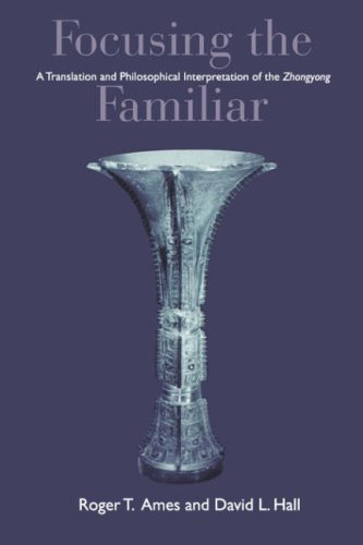 9780824824600: Focusing the Familiar: A Translation and Philosophical Interpretation of the Zhongyong