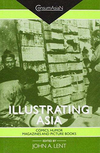 Illustrating Asia: Comics, Humor Magazines, and Picture