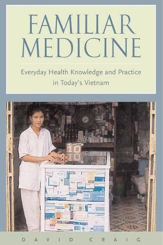 Familiar Medicine: Everyday Health Knowledge and Practice in Today s Vietnam (Hardback): David ...