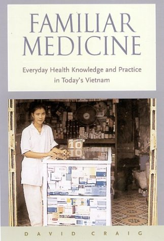 Familiar Medicine: Everyday Health Knowledge and Practice in Today s Vietnam (Hardback): David ...