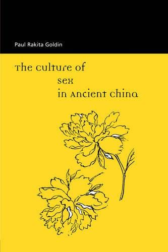 The Culture of Sex in Ancient China: Paul Rakita Goldin