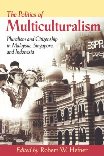 9780824824877: The Politics of Multiculturalism: Pluralism and Citizenship in Malaysia, Singapore, and Indonesia