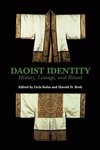 Daoist Identity: Cosmology, Lineage, and Ritual: Kohn, Liva (ed.) [Harold D. Roth (ed.)]