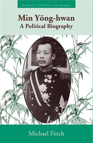 Min Yong-hwan: A Political Biography (Hardback): Michael Finch