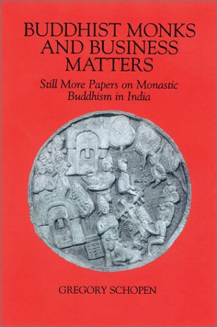 9780824825478: Schopen: Buddhist Monks/Business CL (Studies in the Buddhist Traditions)