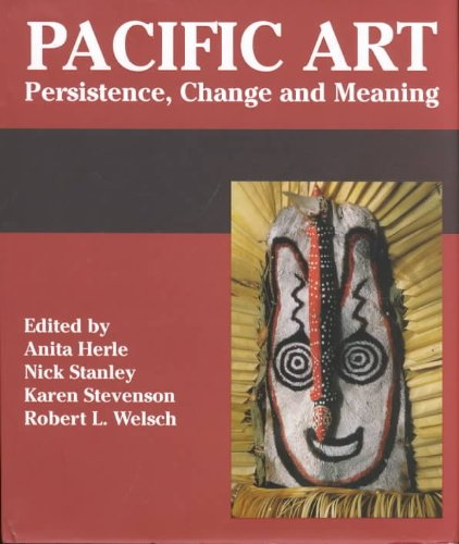 9780824825560: Pacific Art: Persistence, Change, and Meaning
