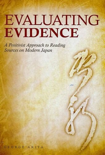 Evaluating Evidence: A Positivist Approach to Reading Sources on Modern Japan (Hardback): George ...
