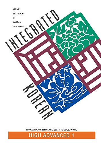 9780824825690: Integrated Korean: High Advanced 1 (KLEAR Textbooks in Korean Language)